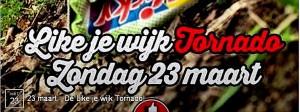Like je Wijk Tornado, 23 maart